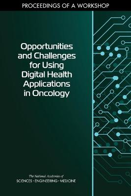 Opportunities and Challenges for Using Digital Health Applications in Oncology