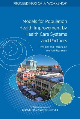 Models for Population Health Improvement by Health Care Systems and Partners
