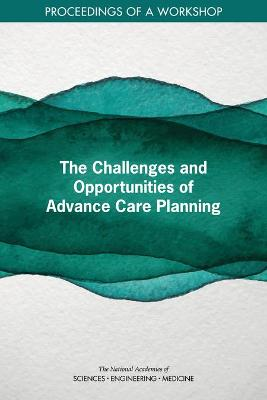 The Challenges and Opportunities of Advance Care Planning