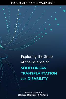 Exploring the State of the Science of Solid Organ Transplantation and Disability