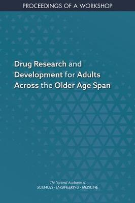 Drug Research and Development for Adults Across the Older Age Span