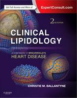Clinical Lipidology: A Companion to Braunwald's Heart Disease