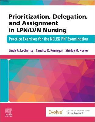 Prioritization, Delegation, and Assignment in LPN/LVN Nursing