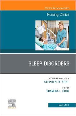 Sleep Disorders, An Issue of Nursing Clinics: Volume 56-2