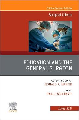 Education and the General Surgeon, An Issue of Surgical Clinics: Volume 101-4