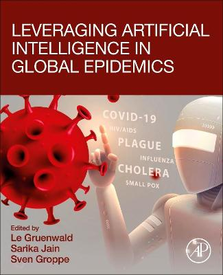 Leveraging Artificial Intelligence in Global Epidemics