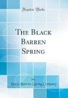 The Black Barren Spring (Classic Reprint)