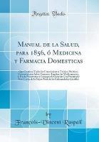 Manual de la Salud, Para 1856, Medicina Y Farmacia Domesticas