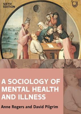 A Sociology of Mental Health and Illness 6e