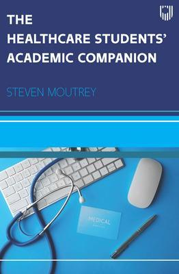 Healthcare Students Academic Companion 1e
