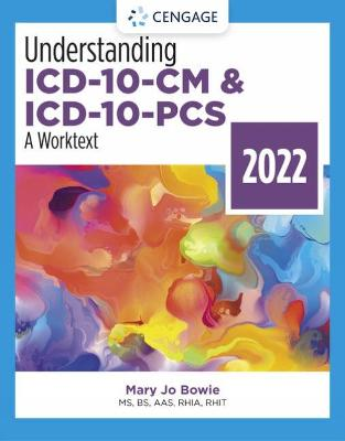 Understanding ICD-10-CM and ICD-10-PCS: A Worktext, 2022 Edition