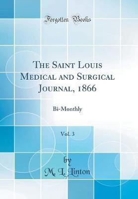 The Saint Louis Medical and Surgical Journal, 1866, Vol. 3