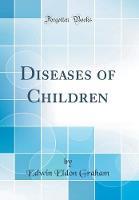 Diseases of Children (Classic Reprint)