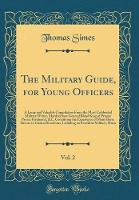 The Military Guide, for Young Officers, Vol. 2