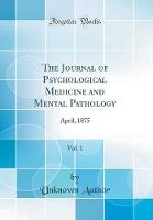The Journal of Psychological Medicine and Mental Pathology, Vol. 1