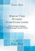 Bericht ber Hundert Staar-Extractionen