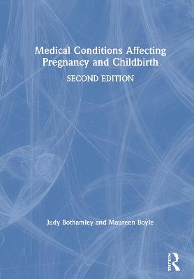 Medical Conditions Affecting Pregnancy and Childbirth