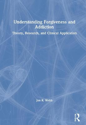 Understanding Forgiveness and Addiction