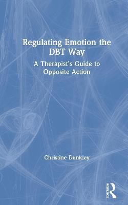 Regulating Emotion the DBT Way