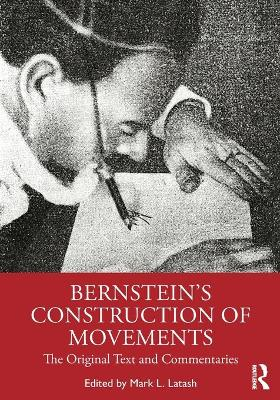 Bernstein's Construction of Movements