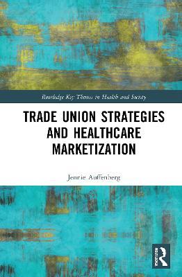 Trade Union Strategies against Healthcare Marketization