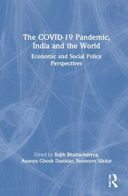 The COVID-19 Pandemic, India and the World
