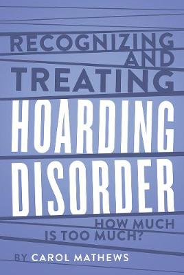 Recognizing and Treating Hoarding Disorder