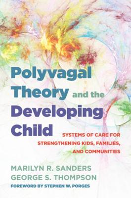 Polyvagal Theory and the Developing Child
