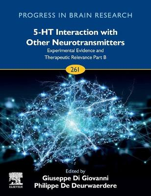 5-HT Interaction with Other Neurotransmitters: Experimental Evidence and Therapeutic Relevance Part B: Volume 261