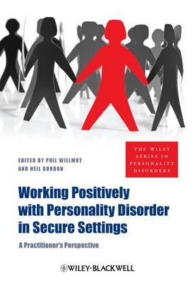 Working Positively with Personality Disorder in Secure Settings