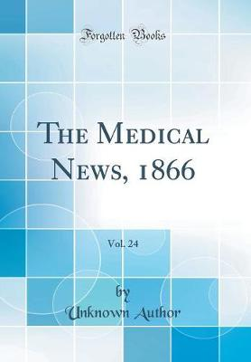 The Medical News, 1866, Vol. 24 (Classic Reprint)
