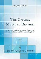 The Canada Medical Record, Vol. 7