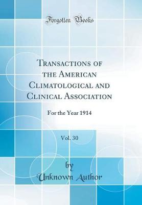 Transactions of the American Climatological and Clinical Association, Vol. 30
