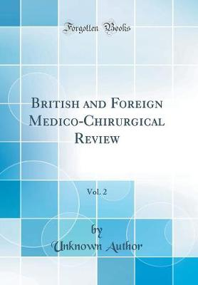 British and Foreign Medico-Chirurgical Review, Vol. 2 (Classic Reprint)
