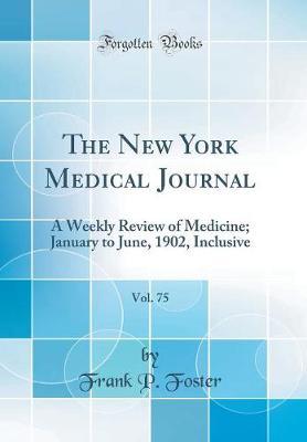 The New York Medical Journal, Vol. 75