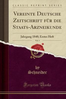 Vereinte Deutsche Zeitschrift F r Die Staats-Arzneikunde, Vol. 3
