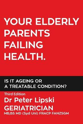 Your Elderly Parents Failing Health. Is It Ageing or a Treatable Condition?