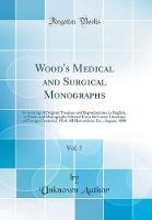 Wood's Medical and Surgical Monographs, Vol. 7
