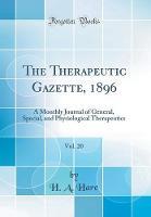 The Therapeutic Gazette, 1896, Vol. 20