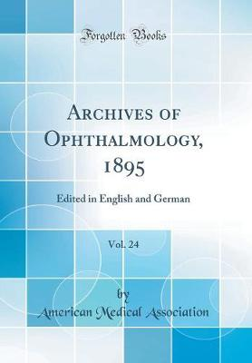 Archives of Ophthalmology, 1895, Vol. 24