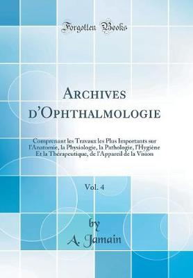 Archives d'Ophthalmologie, Vol. 4