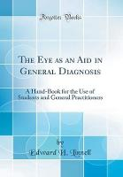 The Eye as an Aid in General Diagnosis