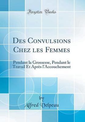 Des Convulsions Chez Les Femmes