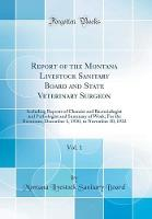Report of the Montana Livestock Sanitary Board and State Veterinary Surgeon, Vol. 1