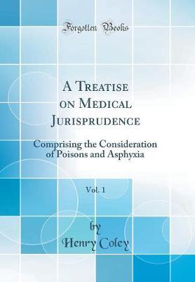 A Treatise on Medical Jurisprudence, Vol. 1