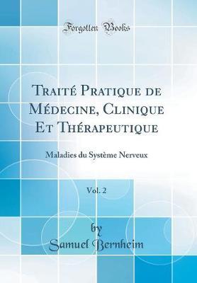 Trait Pratique de M decine, Clinique Et Th rapeutique, Vol. 2