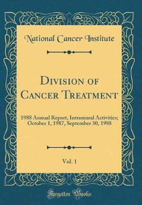 Division of Cancer Treatment, Vol. 1
