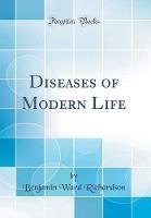 Diseases of Modern Life (Classic Reprint)