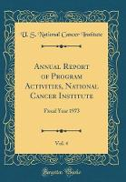 Annual Report of Program Activities, National Cancer Institute, Vol. 4