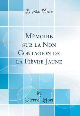 M moire Sur La Non Contagion de la Fi vre Jaune (Classic Reprint)